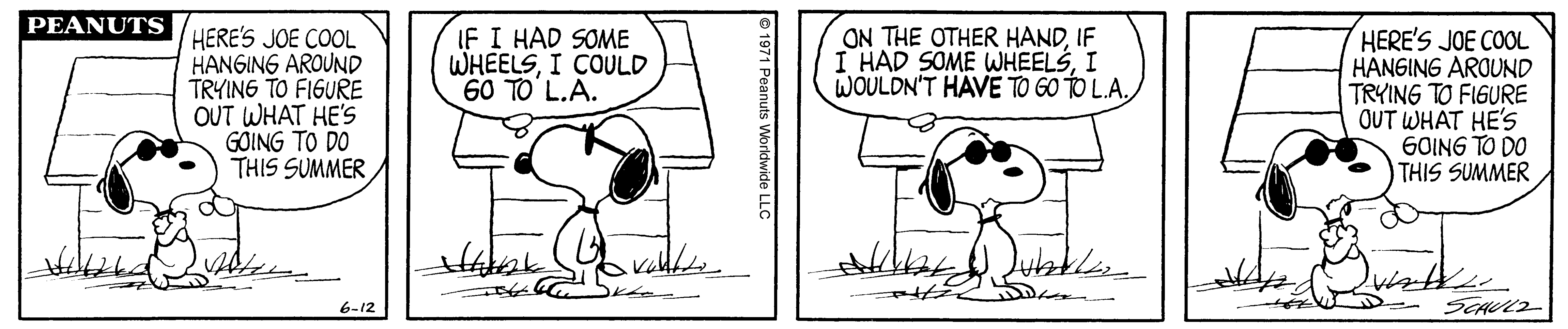 A black and white comic strip of a dog wearing sunglasses and standing in front of a small house.