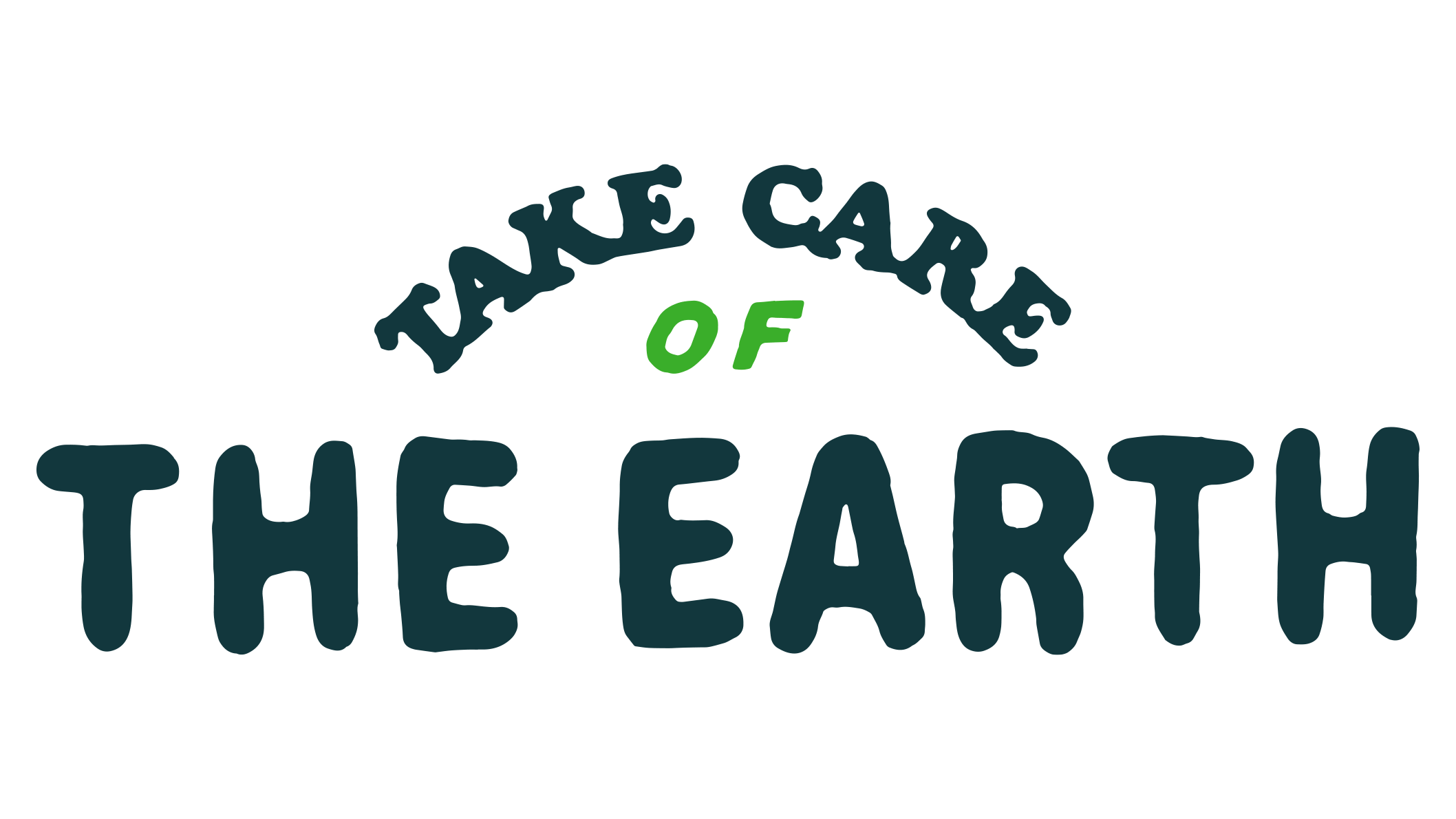 The words Take Care of the Earth